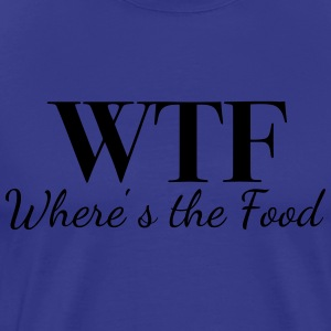 WTF - Where's the Food - Men's Premium T-Shirt