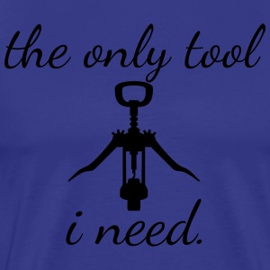 Wine Corkscrew - the only tool i need. present - Men's Premium T-Shirt