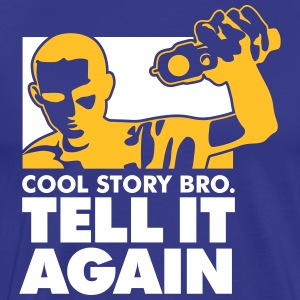 Cool Story Brother. Tell It Again. - Men's Premium T-Shirt