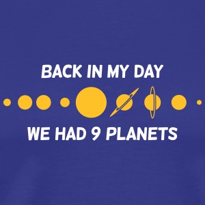 Back Then We Had 9 Planets! - Men's Premium T-Shirt