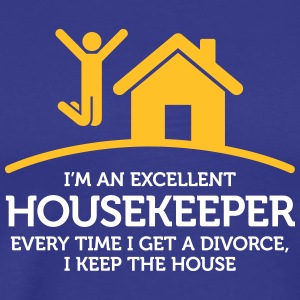 Everytime I Get A Divorce, I Keep The House! - Men's Premium T-Shirt