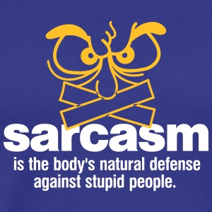 Sarcasm Is Self-defense Against Idiots! - Men's Premium T-Shirt