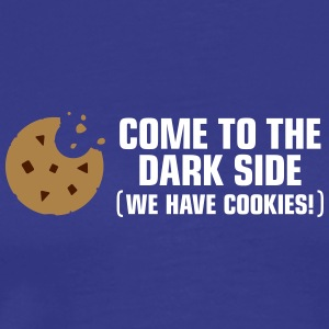 Come To The Dark Side. We Have Cookies! - Men's Premium T-Shirt