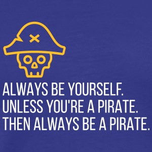 Be A Pirate! - Men's Premium T-Shirt