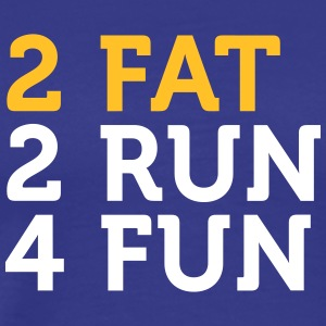 2 Fat 2 Run 4 Fun - Premium T-skjorte for menn