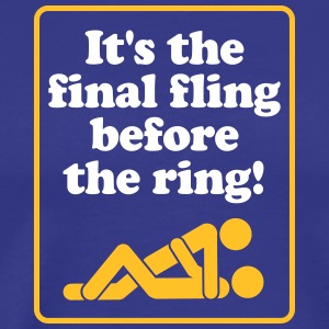Det är Final Fling Before the Ring! - Premium-T-shirt herr