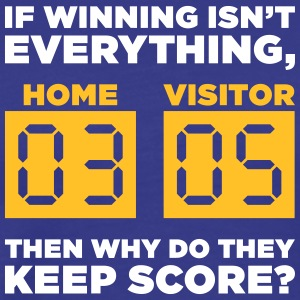 Winning Isn't Everything,Then Why Keep The Score? - Men's Premium T-Shirt