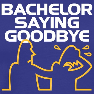 A Bachelor Saying Goodbye! - Men's Premium T-Shirt
