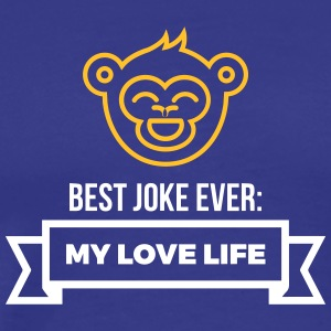 Best Joke All Times: My Love Life - Premium T-skjorte for menn