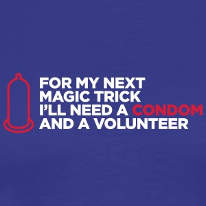 My Dirty Magic Trick! - Men's Premium T-Shirt
