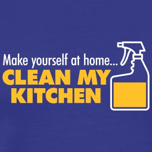 Feel Like At Home..Go Clean My Kitchen - Men's Premium T-Shirt