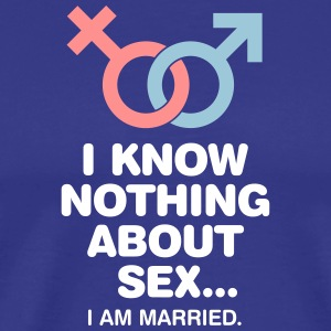 What Is Sex? I Am Married! - Men's Premium T-Shirt