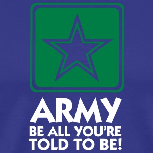 The Army: Do What You're Told! - Men's Premium T-Shirt