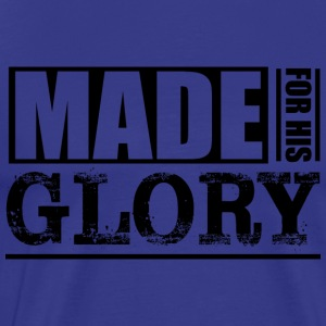 Made For His Glory - Men's Premium T-Shirt