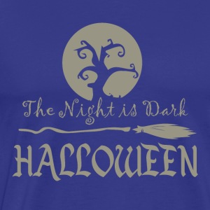 The Night is Dark Halloween Mond Vollmond Furcht - Männer Premium T-Shirt