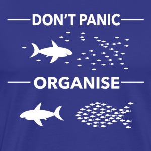 dont panic organise - Men's Premium T-Shirt
