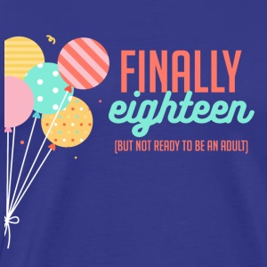 18th Birthday: Eindelijk Achttien (But Not Ready ... - Mannen Premium T-shirt