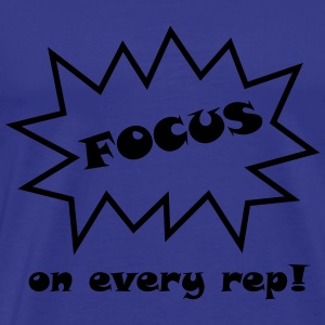 Focus on every rep! - Men's Premium T-Shirt