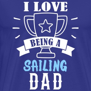My father loves sailing - Men's Premium T-Shirt