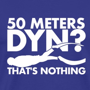 50 Meters DYN - That's nothing - Men's Premium T-Shirt