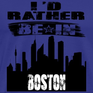 Geschenk Id rather be in Boston - Männer Premium T-Shirt
