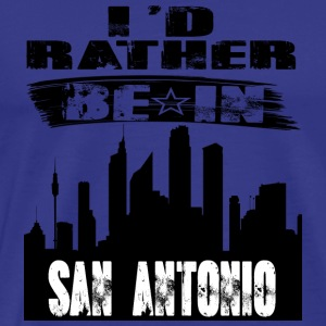 Gift Id rather be in San Antonio - Men's Premium T-Shirt