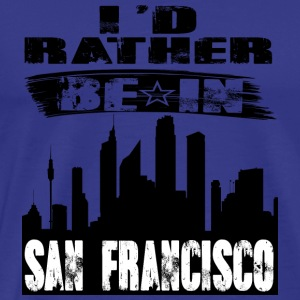 Geschenk Id rather be in San Francisco - Männer Premium T-Shirt