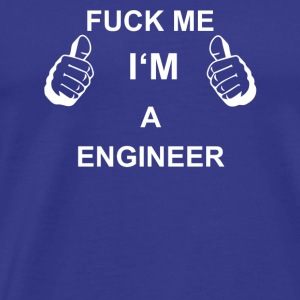 TRUST ME Fuck The ENGINEER - Camiseta premium hombre