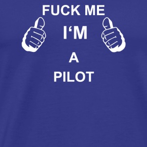 TRUST FUCK ME IN THE PILOT - Men's Premium T-Shirt