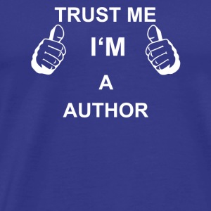 TRUST ME IN THE AUTHOR - Men's Premium T-Shirt
