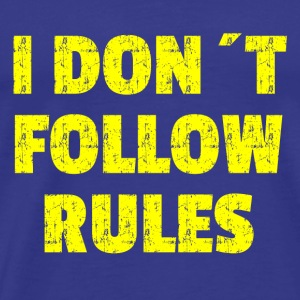 I DON´T FOLLOW RULES Yelow - Männer Premium T-Shirt