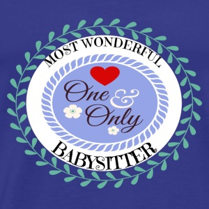 Baby Kid Child Mom: most wonderful babysitter - Männer Premium T-Shirt