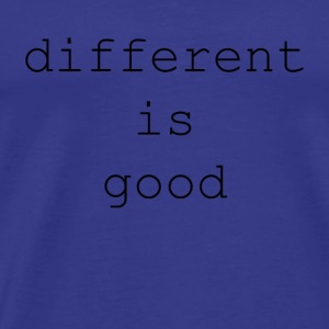 different is good is different