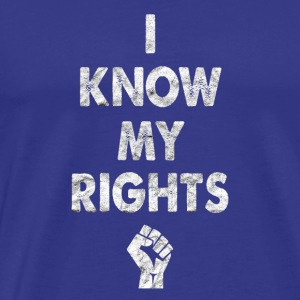 I know my rights cool sayings - Men's Premium T-Shirt