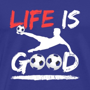 Life Is Good Soccer - Men's Premium T-Shirt
