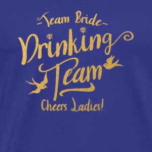 Team Bride Drinking Team jubel LADIES - Premium T-skjorte for menn