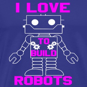 love to build robots - Men's Premium T-Shirt