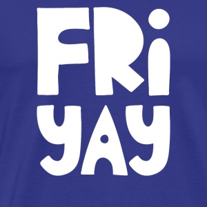 Fri-Yay Popular Funny Quote Happy Friday - Men's Premium T-Shirt