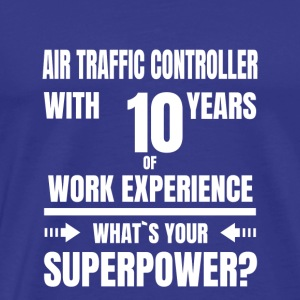 AIR TRAFFIC CONTROLLER 10 YEARS OF WORK EXPERIENCE - Men's Premium T-Shirt