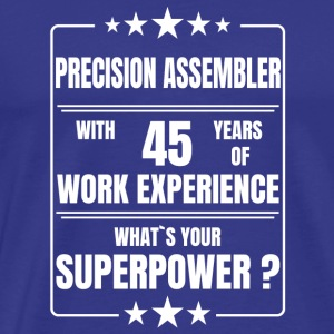 PRECISION ASSEMBLER 45 YEARS OF WORK EXPERIENCE - Men's Premium T-Shirt