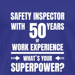 SAFETY INSPECTOR 50 YEARS OF WORK EXPERIENCE - Männer Premium T-Shirt