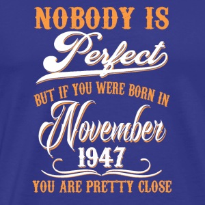 If You Born In November 1947 - Men's Premium T-Shirt