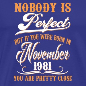 If You Born In November 1981 - Men's Premium T-Shirt