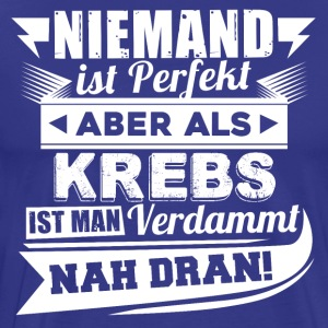 Niemand is perfect - Kanker T-shirt en hoodie - Mannen Premium T-shirt