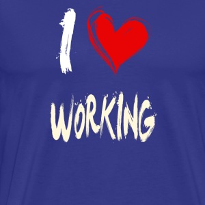 I love working - Men's Premium T-Shirt
