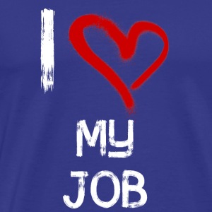 I love my job - Men's Premium T-Shirt