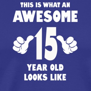 This is what an awesome 15 year old looks like - Men's Premium T-Shirt