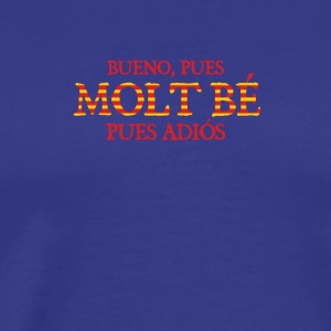 Nun Molt Be - Männer Premium T-Shirt