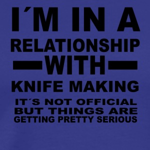 relationship with KNIFE MAKING - Männer Premium T-Shirt