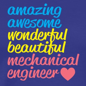 AMAZING AWESOME mechanical engineer - Men's Premium T-Shirt